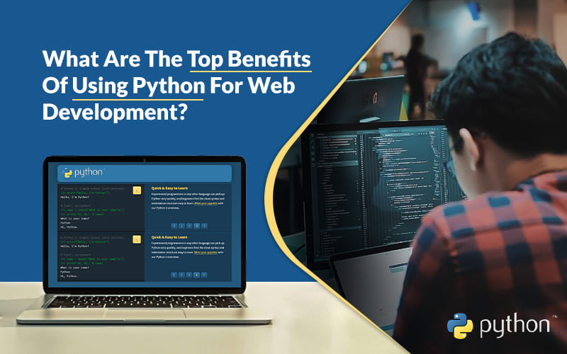 10 Advantages of Using Python for Web Development in 2021